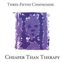 Album Cheaper Than Therapy by Three-Fifths Compromise
